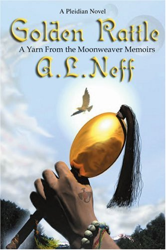 Golden Rattle: A Yarn From The Moonweaver Memoirs