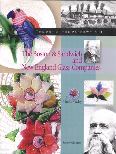 The Art of the Paperweight: The Boston & Sandwich and New England Glass Companies