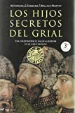 img - for Los hijos secretos del grial/ The Secret Kids of the Grail: Una Conspiracion De Siglos Alrededor De Un Linaje Sagrado (Spanish Edition) book / textbook / text book