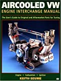 Aircooled VW Engine Interchange Manual: The User's Guide to Original and Aftermarket Parts... (Motorbooks Workshop)