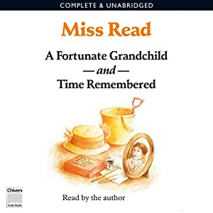 Time Remembered & A Fortunate Grandchild | [Miss Read]