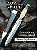 img - for The Bowie Knife: Unsheathing an American Legend Hardcover October 1, 2004 book / textbook / text book
