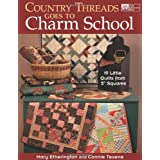 "Country Threads Goes to Charm School: 19 Little Quilts from 5"" Squares ~ Mary Tendall Etherington"