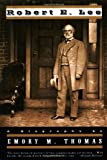 Robert E. Lee: A Biography