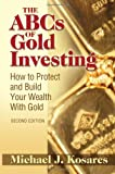 The ABCs of Gold Investing: How to Protect and Build Your Wealth with Gold Reviews