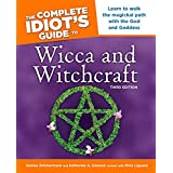 The Complete Idiot's Guide to Wicca and Witchcraft: 3rd Ediition (Idiot's Guides) ~ Denise Zimmermann