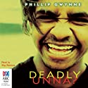 Deadly, Unna? (       UNABRIDGED) by Phillip Gwynne Narrated by Stig Wemyss