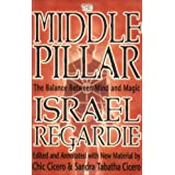 The Middle Pillar: The Balance Between Mind and Magic ~ Israel Regardie