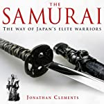 A Brief History of the Samurai: Brief Histories | Jonathan Clements