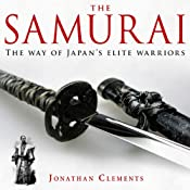 A Brief History of the Samurai: Brief Histories | [Jonathan Clements]