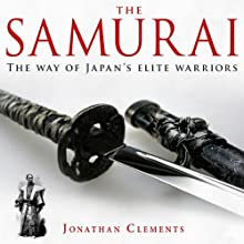 A Brief History of the Samurai: Brief Histories (       UNABRIDGED) by Jonathan Clements Narrated by Jonathan Keeble