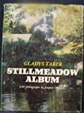 Stillmeadow Album, (039700611X) by Taber, Gladys