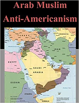 anti americanism in the middle east Anti-americanism, authoritarian politics, and attitudes about a pillar of american foreign policy in the middle east since september 11.