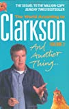 Jeremy Clarkson And Another Thing: Vol. two: The World According to Clarkson Volume Two
