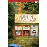 Alibis in Arkansas: Death on a Deadline/Drop Dead Diva/Down Home and Deadly(Sleuthing Sisters Mystery Omnibus) (Heartsong Presents Mysteries) ~ Jan Reynolds