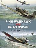img - for P-40 Warhawk vs Ki-43 Oscar: China 1944-45 (Duel) book / textbook / text book
