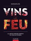 Vins de feu : � la d�couverte des terroirs des volcans c�l�bres (Hors collection) (French Edition)