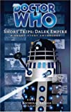 Dr Who: Dalek Empire (Doctor Who Short Trips)