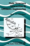img - for Fluid Structure Interaction in Offshore Engineering (Advances in Fluid Mechanics) book / textbook / text book