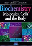 img - for Biochemistry: Molecules, Cells, and the Body book / textbook / text book