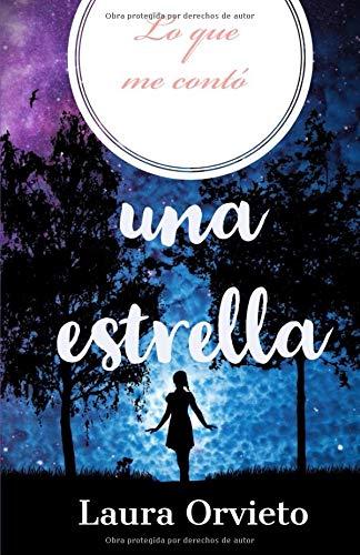 Lo que me contó una estrella  [Orvieto, Laura] (Tapa Blanda)