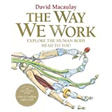 The Way We Workby David Macaulay