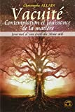 Journal d'un éveil du troisième oeil : Tome 3, Vacuité contemplation et jouissance de la matière