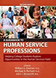 img - for A Guidebook to Human Service Professions: Helping College Students Explore Opportunities in the Human Services Field by William G. Emener, Michael A. Richard, John J. Bosworth 2nd edition (2009) Paperback book / textbook / text book