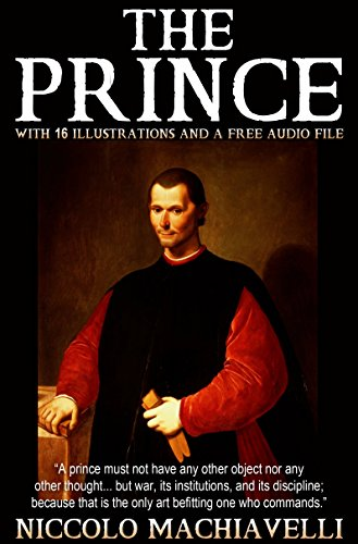 Nicolo Machiavelli - The Prince: With 16 Illustrations and a Free Audio File. (English Edition)