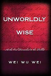 Unworldy Wise