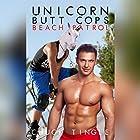 Unicorn Butt Cops: Beach Patrol Hörbuch von Chuck Tingle Gesprochen von: Sam Rand