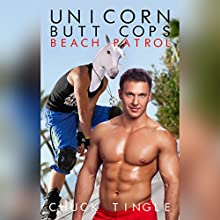 Unicorn Butt Cops: Beach Patrol Audiobook by Chuck Tingle Narrated by Sam Rand