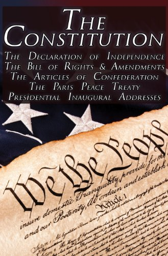 The Constitution of the United States of America, The Bill of Rights & All Amendments, The Declaration of Independence, The Articles of Confederation, Inaugural Addresses