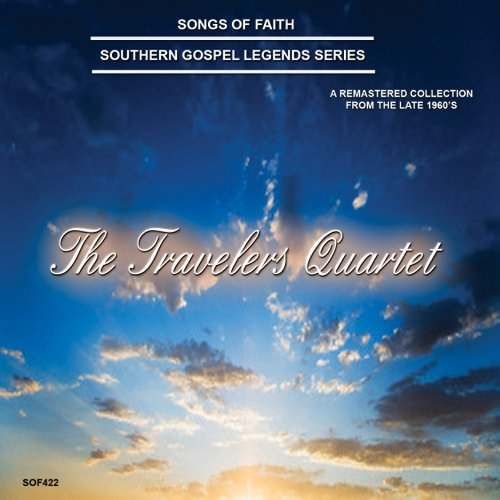 Songs Of Faith-Southern Gospel Legends Series-The Travelers Quartet