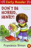 Francesca Simon Don't Be Horrid, Henry! (Early Reader)