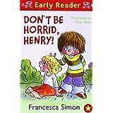 Don't Be Horrid, Henry! (HORRID HENRY EARLY READER)by Francesca Simon