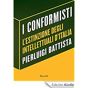 I conformisti: L'estinzione degli intellettuali d'Italia (Saggi italiani)