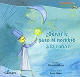 Quien Le Puso El Nombre a la Luna? (Spanish Edition)