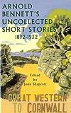 Arnold Bennett's Uncollected Short Stories 1892-1932