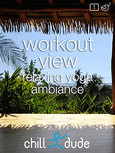 Workout View relaxing yoga ambiance