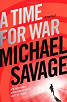 A Time for War: A Thriller