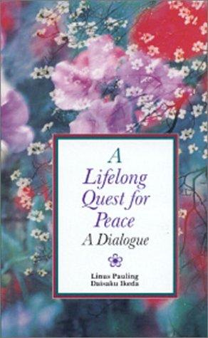 Lifelong Quest for Peace, Linus Pauling