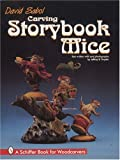 img - for Carving Storybook Mice (Schiffer Book for Woodcarvers) book / textbook / text book
