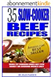 35 Slow Cooker Beef Recipes - Crock Pot Cookbook Makes Beef Stew, Roast or Ground Meals Easy (English Edition)