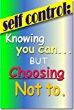 Self Control Knowing You Can But Choosing Not To Classroom Motivational Poster