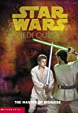 Star Wars: Jedi Quest #04: The Master Of Disguise (0439339200) by Jude Watson