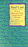 img - for Soul Care: How to Plan and Guide Inspirational Retreats / Out of Print book / textbook / text book
