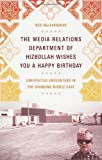 img - for The Media Relations Department of Hizbollah Wishes You a Happy Birthday by MacFarquhar, Neil(April 28, 2009) Hardcover book / textbook / text book