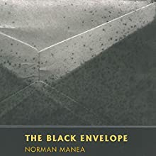 The Black Envelope (       UNABRIDGED) by Norman Manea, Patrick Camiller (translator) Narrated by Victor Bevine