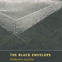 The Black Envelope (       UNABRIDGED) by Norman Manea, Patrick Camiller (translator) Narrated by Victor Bevine